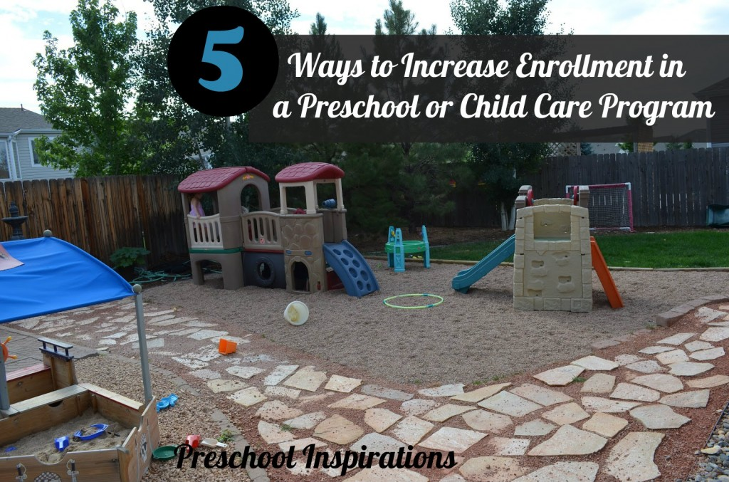 5 Ways to Increase Enrollment in a Preschool or Child Care Program