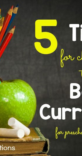 5 Tips for Choosing the Best Curriculum for Preschool or Kindergarten