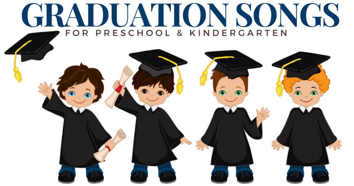Graduation Songs for Preschool & Kindergarten - Preschool ...