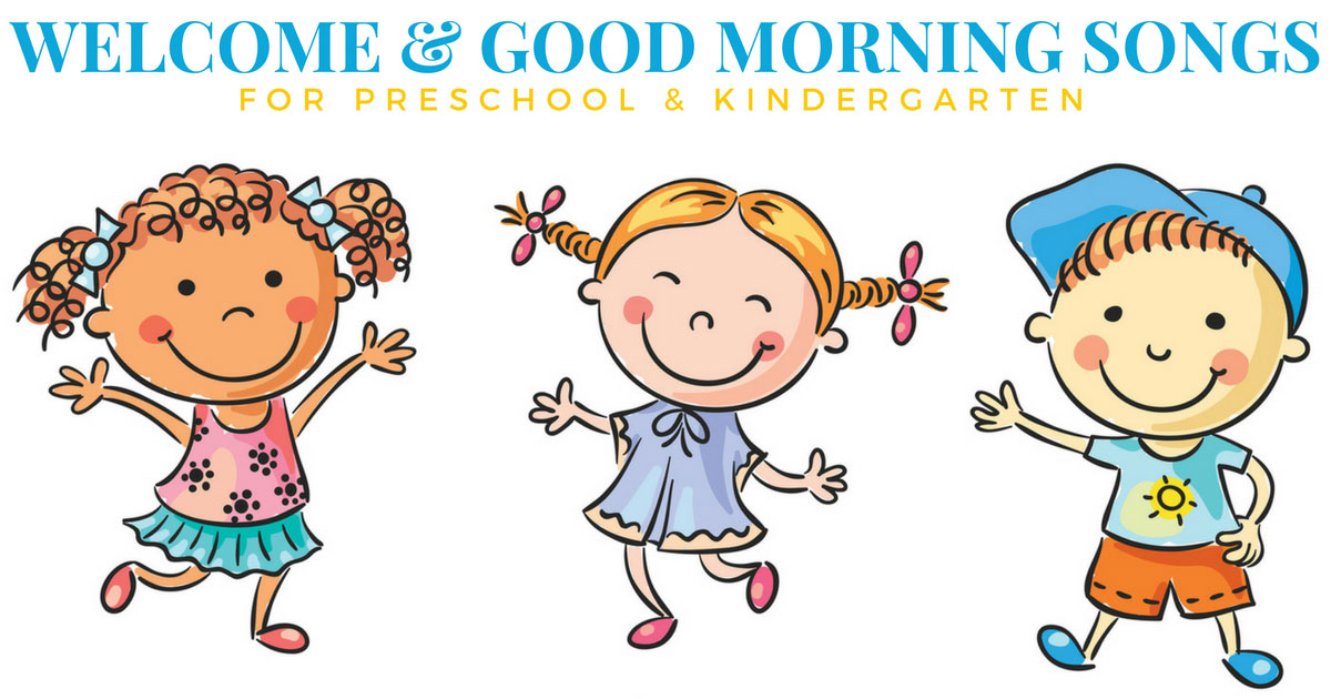 The Best Good Morning Songs and Welcome Songs - Preschool Inspirations