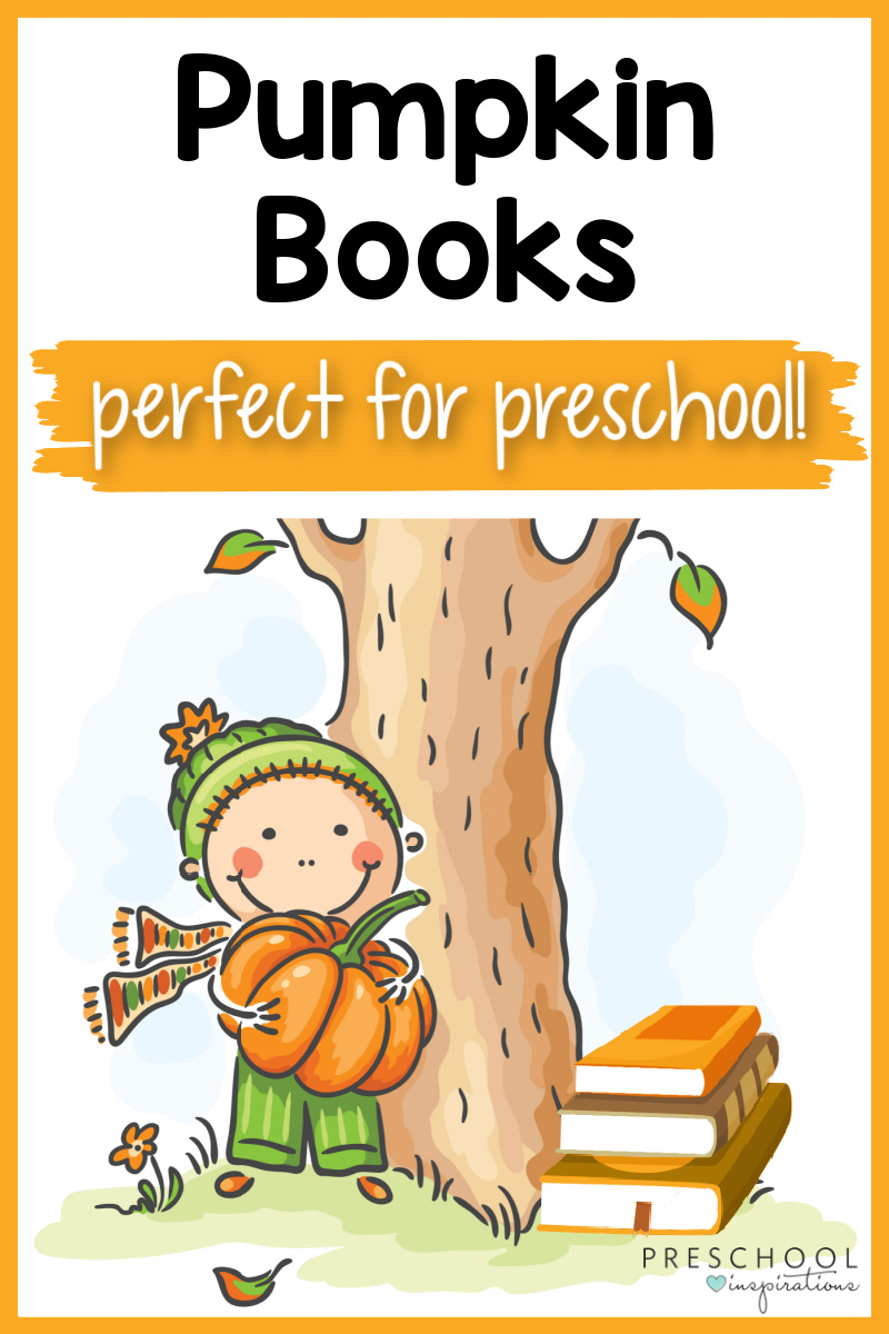 Pumpkin Books Perfect For Reading This Fall Preschool Inspirations