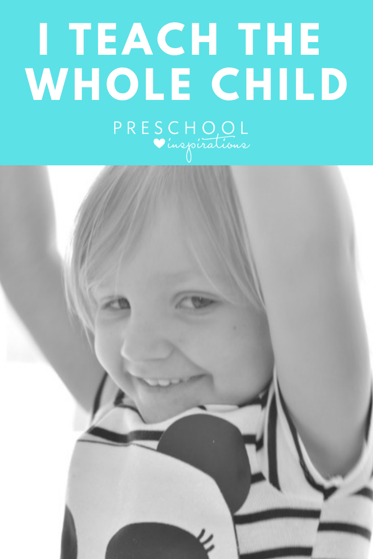 I Teach the Whole Child - take a peek inside the philosophy of a season preschool teacher! #preschool #teaching #prek