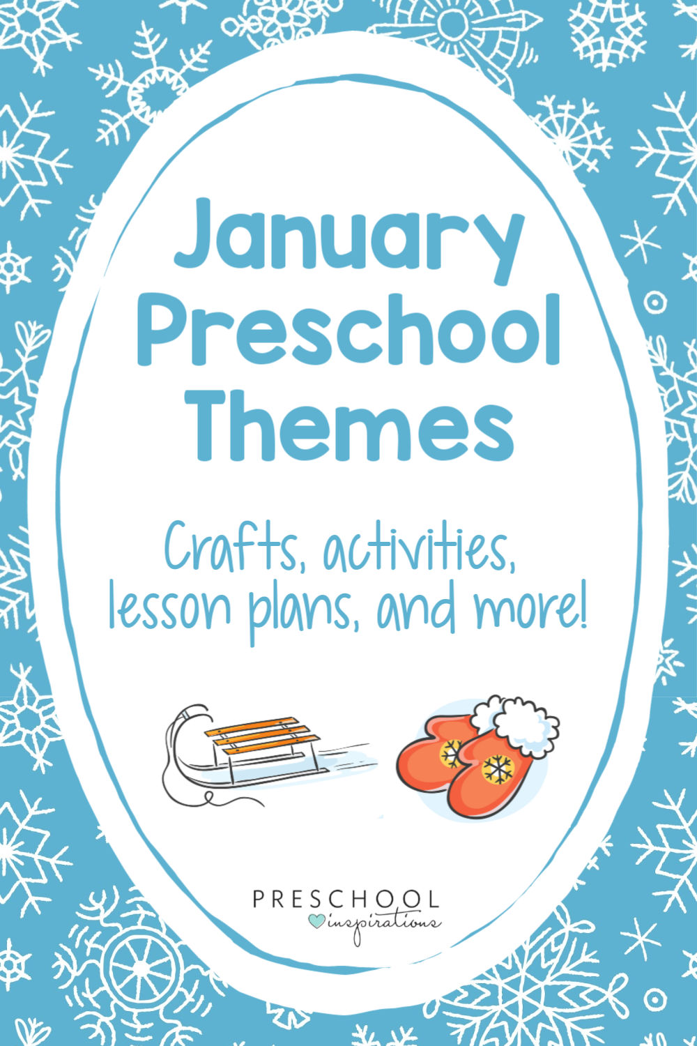 a clip art sled and winter mittens on a blue and white snowy background with the text 'January preschool themes: crafts, activities, lesson plans, and more!'