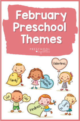 Using themes makes teaching preschool a breeze this February! We do all the work for you with this list of February preschool themes that includes activities, lesson plans, crafts, and more!