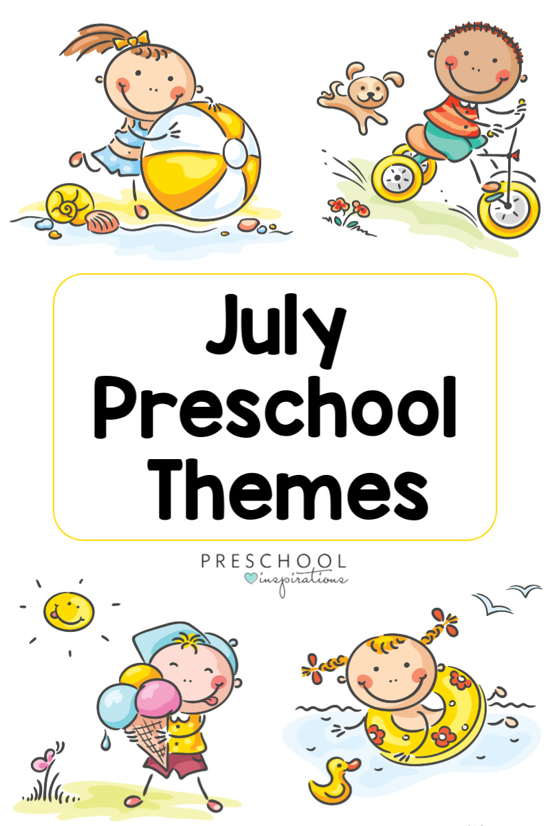 pinnable image of four cartoon children enjoying outdoor summer activities with the text July Preschool Themes