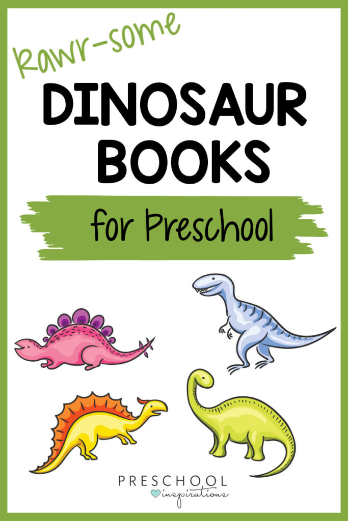 pinnable image of four cartoon dinosaurs with the text rawr-some dinosaur books for preschool