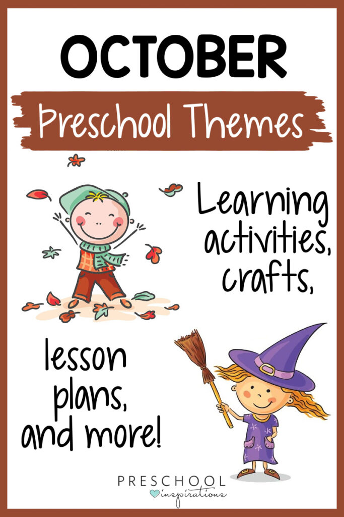 pinnable image with a cartoon kid throwing leaves and a cartoon kid dressed as a cute witch. Text reads october preschool themes learning activities, crafts, lesson plans, and more!