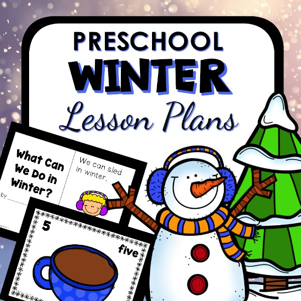 image of two preschool winter printables with a cartoon snowman and snow-covered tree with the text prreschool winter lesson plans