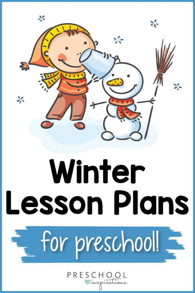 pinnable image of a kid playing outside with a snowman with the text winter lesson plans for preschool