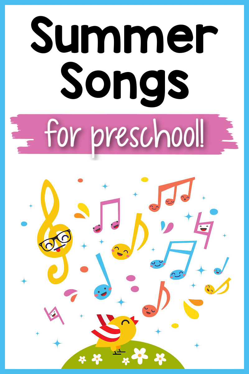 pinnable image of a bird singing music notes and the text summer songs for preschool